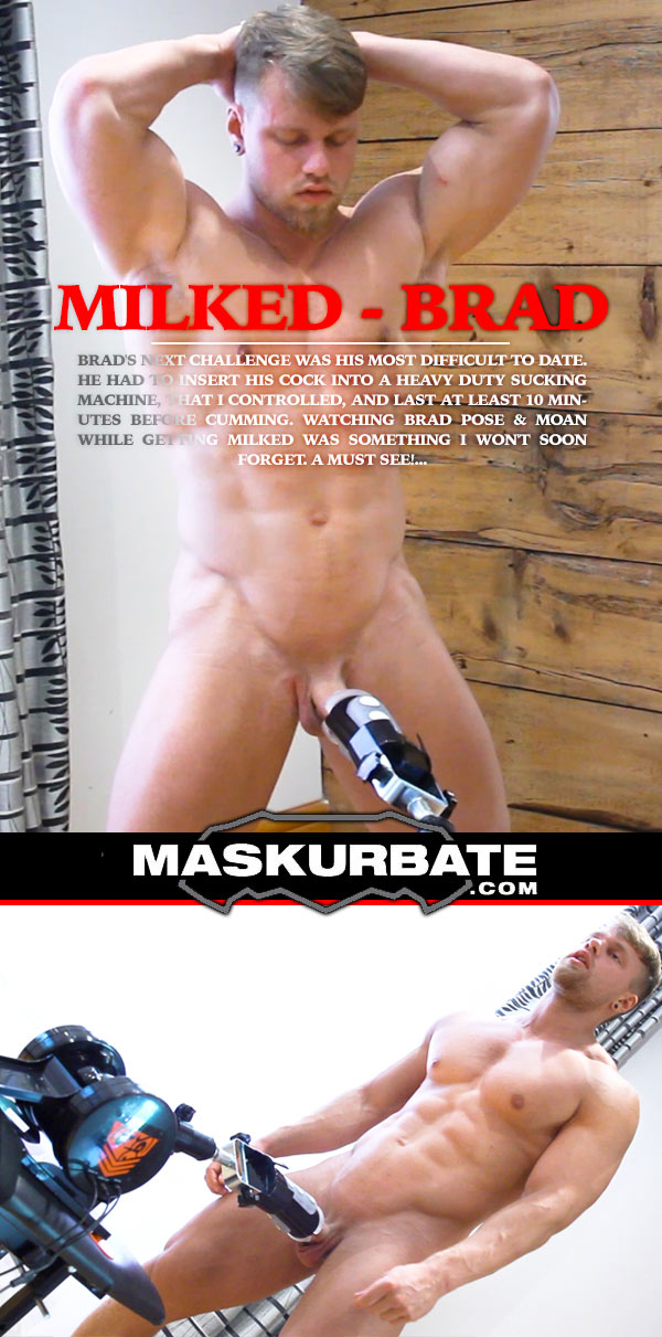 Milked feat. Brad at Maskurbate