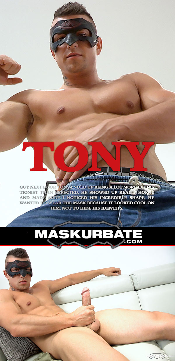 Tony at Maskurbate