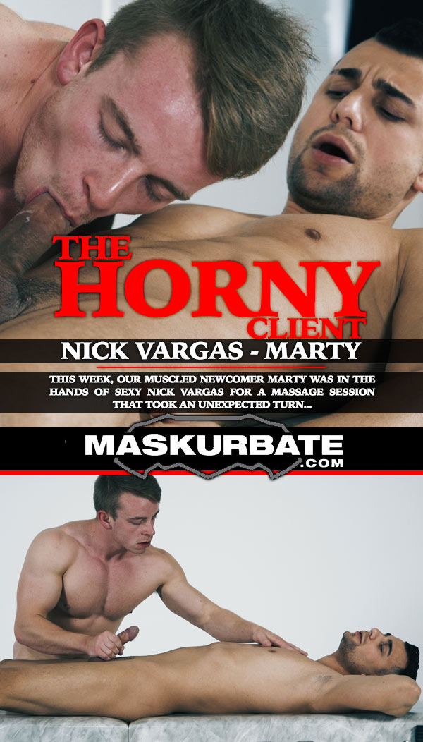 The Horny Client (with Nick Vargas and Marty) at Maskurbate