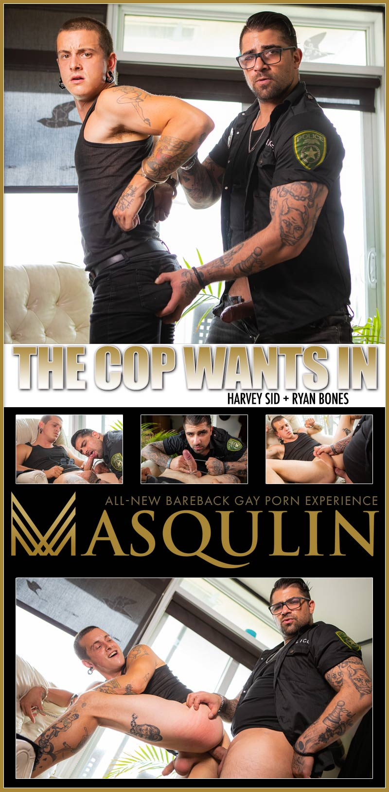The Cop Wants In, Part 2 (Ryan Bones Fucks Harvey Sid) on Masqulin