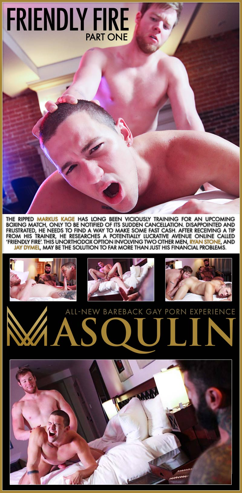Friendly Fire, Part One (Jay Dymel, Markus Kage and Ryan Stone) at MASQULIN