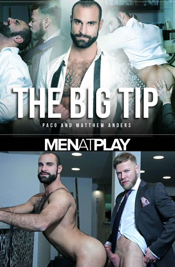 The Big Tip (Matthew Anders Fucks Paco) on MenAtPlay