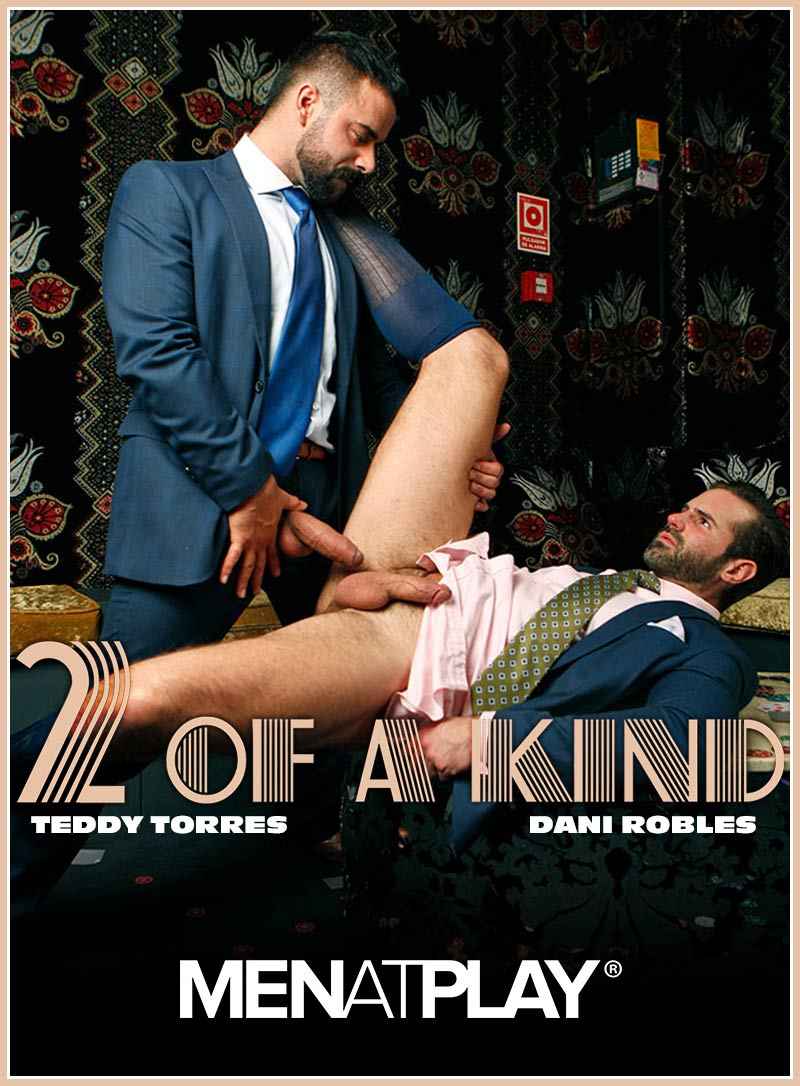 2 Of A Kind (Teddy Torres and Dani Robles) on MenAtPlay