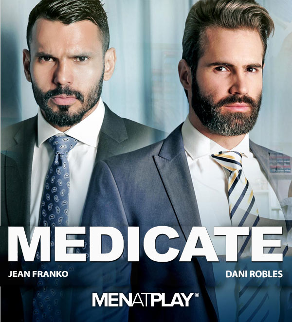 MEDICATE (Jean Franko Fucks Dani Robles) on MenAtPlay
