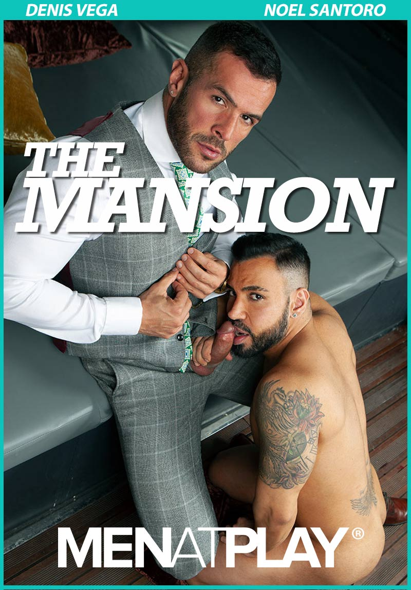 The Mansion (Denis Vega & Introducing Noel Santoro) on MenAtPlay