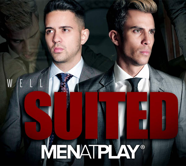 Well Suited (Robbie Rojo and Maikel Cash) on MenAtPlay