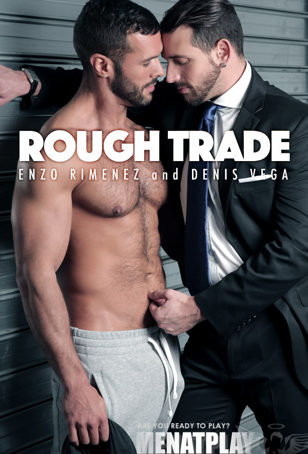 Rough Trade (Enzo Rimenez Fucks Denis Vega) on MenAtPlay