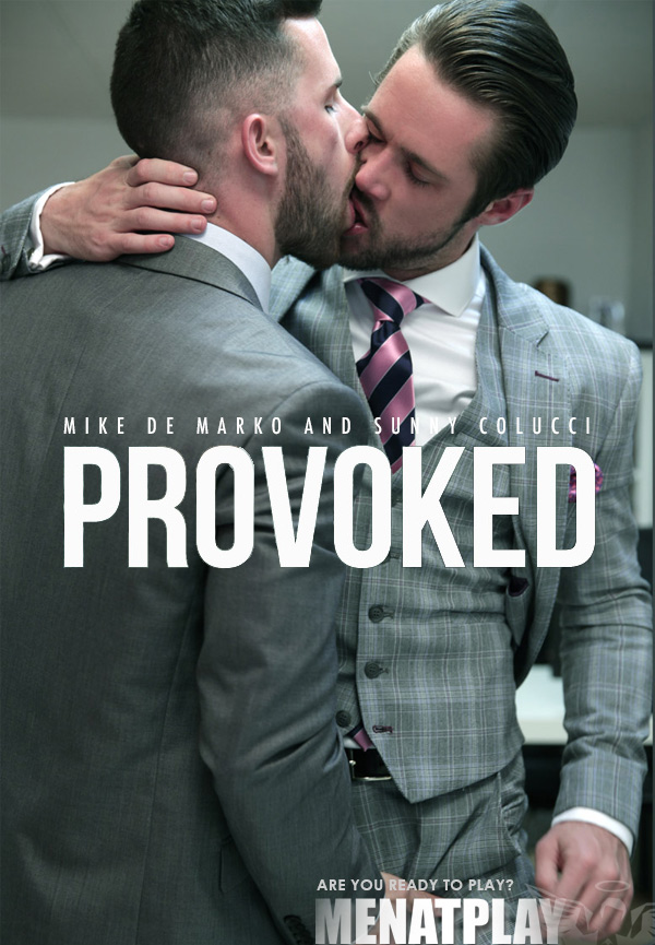Provoked (Sunny Colucci Fucks Mike De Marko) on MenAtPlay