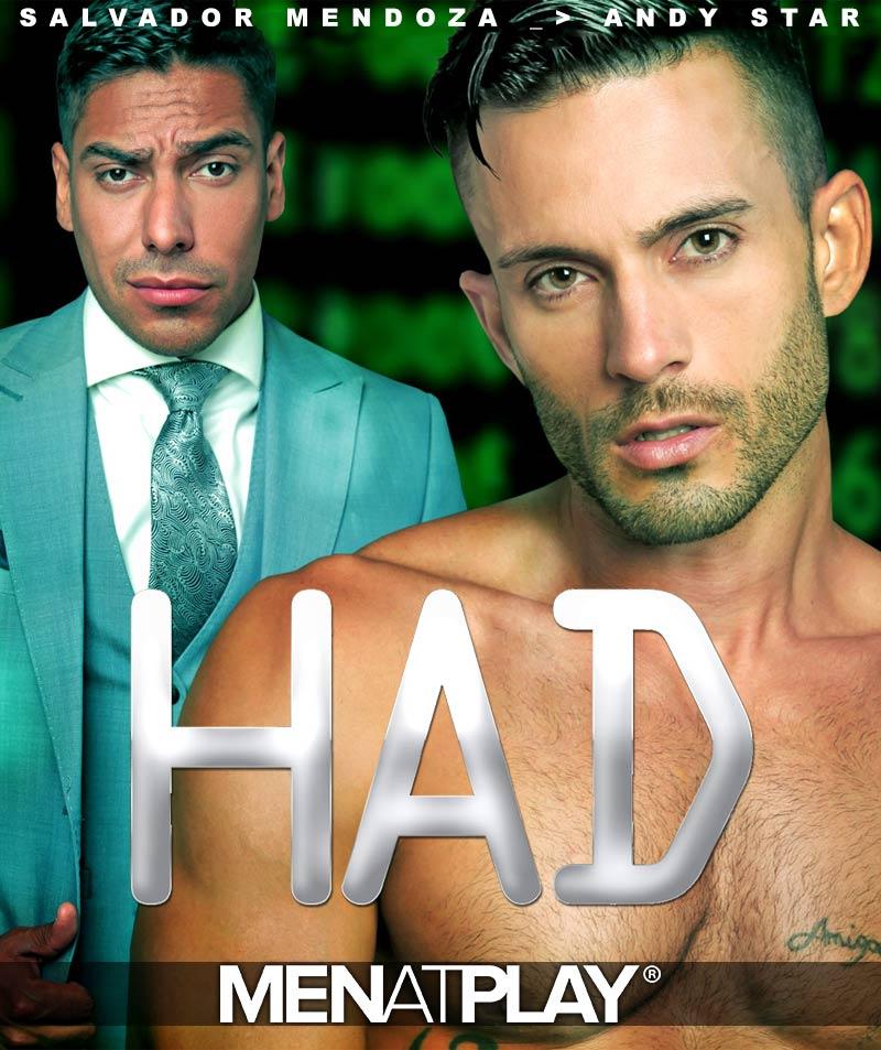 HAD (Andy Star and Salvador Mendoza) on MenAtPlay