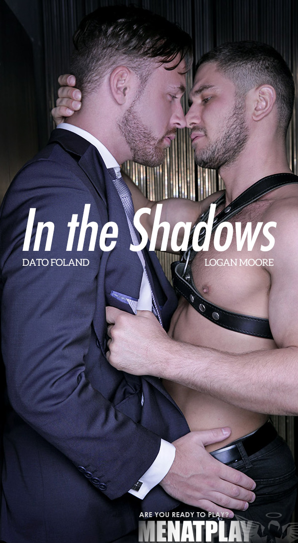 In The Shadows (Dato Foland Fucks Logan Moore) on MenAtPlay
