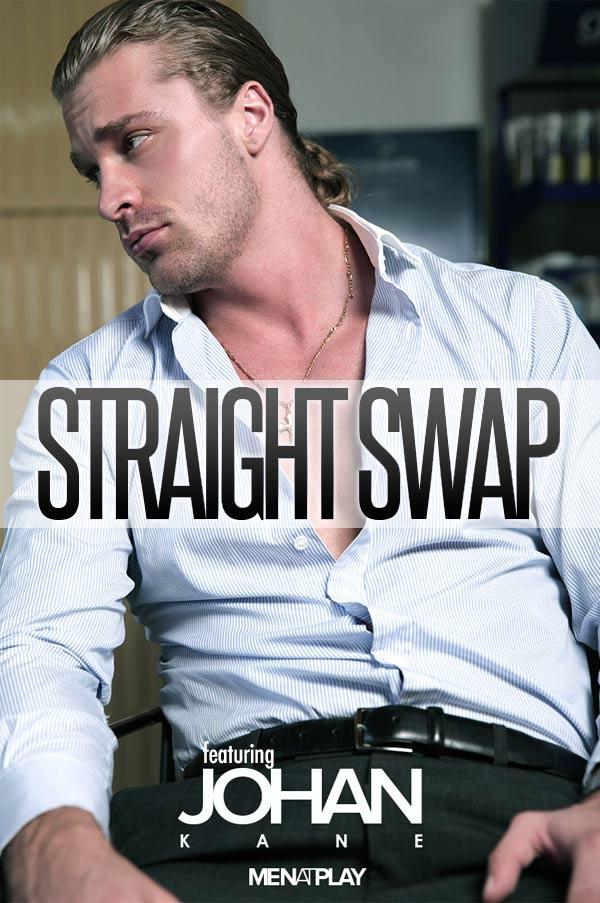 Straight Swap (Newcomer Johan Kane with Denis Vega) on MenAtPlay