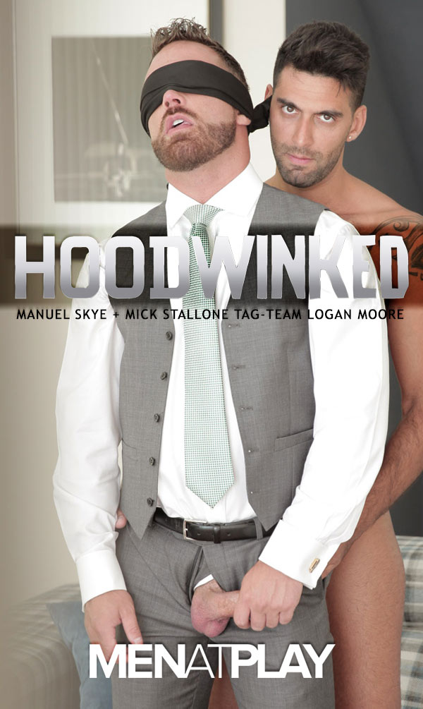 Hoodwinked (Manuel Skye, Mick Stallone Tag-Team Logan Moore) on MenAtPlay