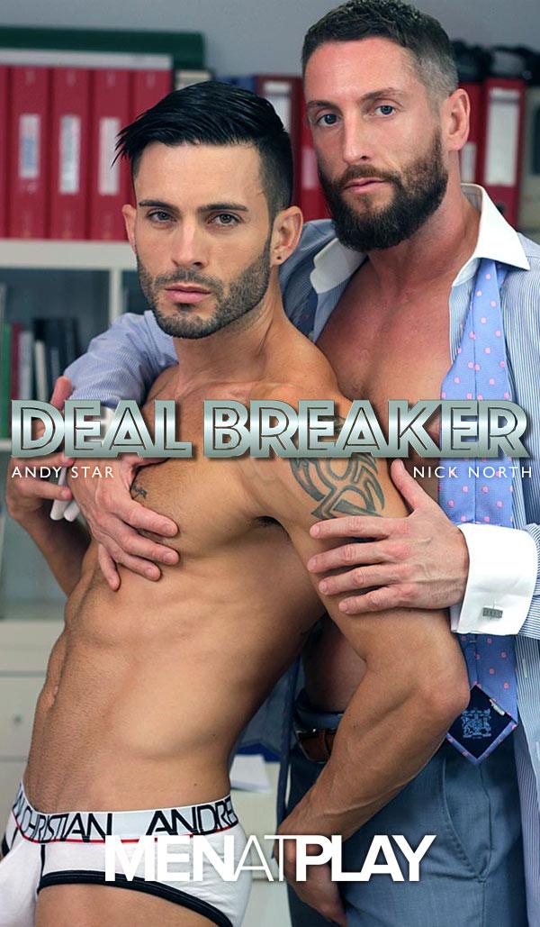Deal Breaker (Nick North Fucks Andy Star) on MenAtPlay