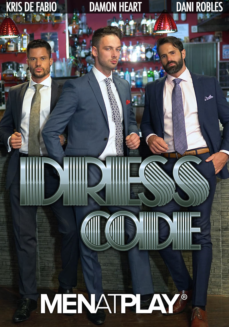 DRESS CODE (starring Dani Robles, Damon Heart and Kris De Fabio) on MenAtPlay