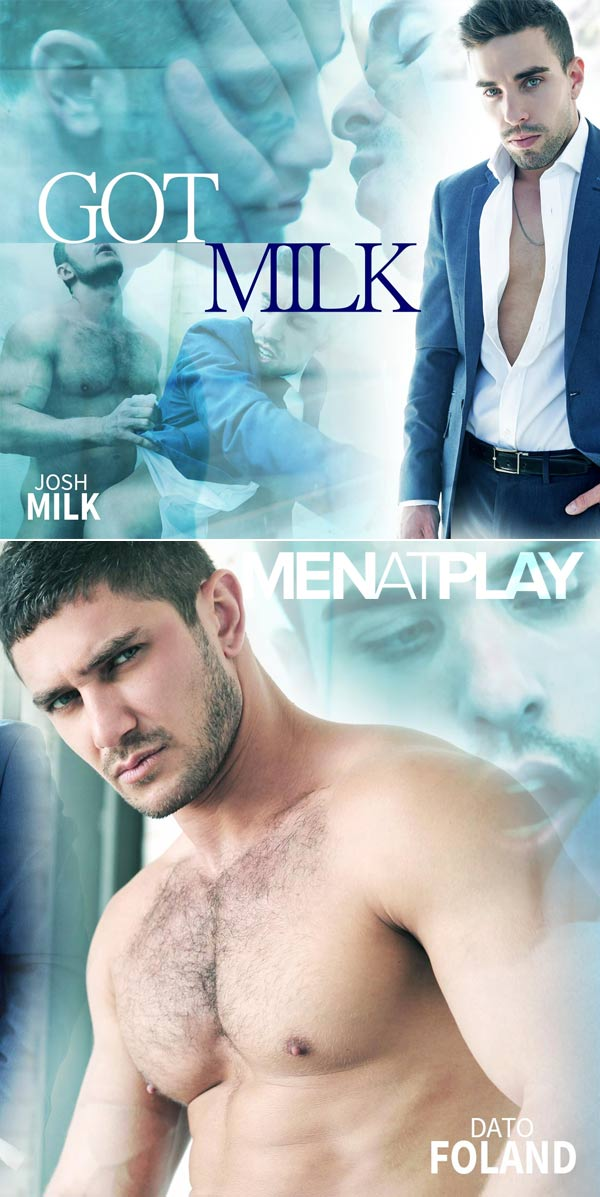 Got Milk (Dato Foland Fucks Josh Milk) on MenAtPlay