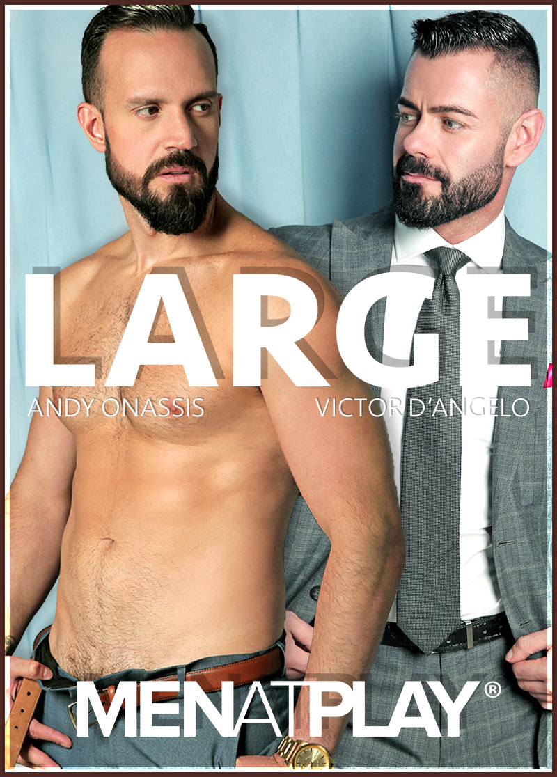 LARGE (Andy Onassis and Victor d'Angelo) on MenAtPlay