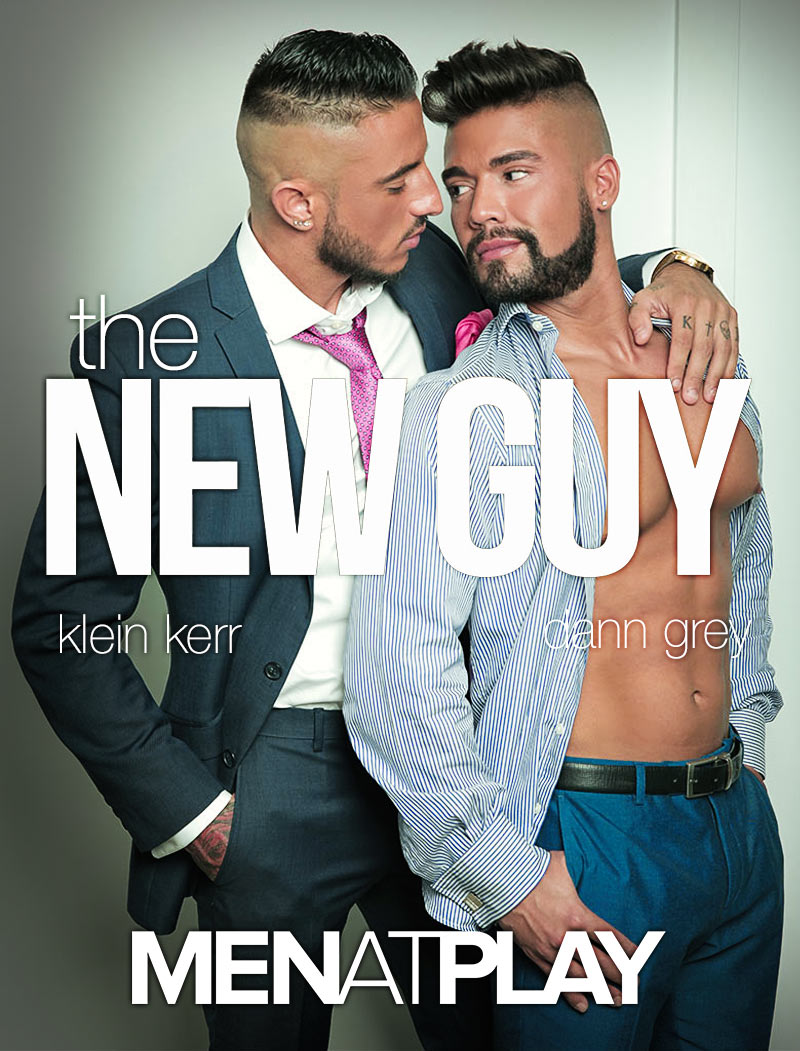 THE NEW GUY (Klein Kerr Fucks Dann Grey) on MenAtPlay