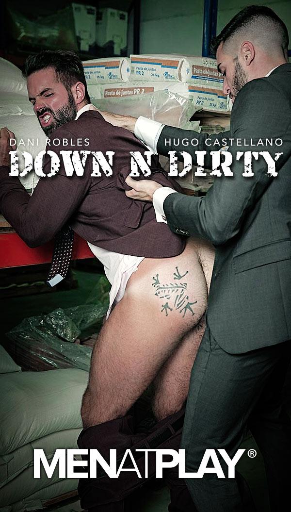 DOWN 'N' DIRTY (Hugo Castellano Fucks Dani Robles) on MenAtPlay