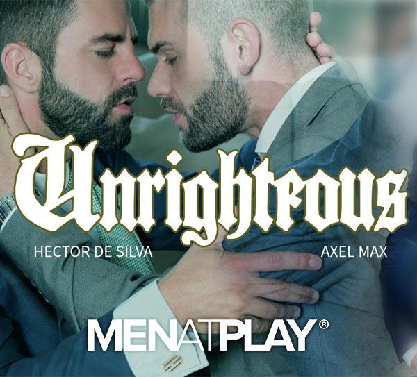 Unrighteous (Hector de Silva and Axel Max) on MenAtPlay