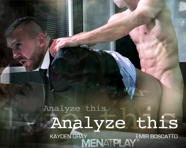 Analyze This (Kayden Gray Fucks Emir Boscatto) on MenAtPlay