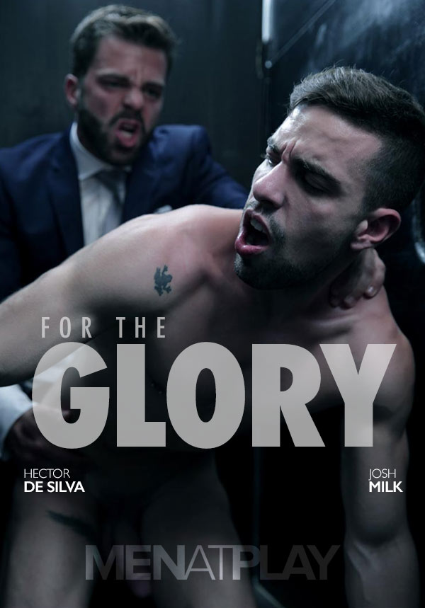 For The Glory (Hector de Silva Fucks Josh Milk) on MenAtPlay