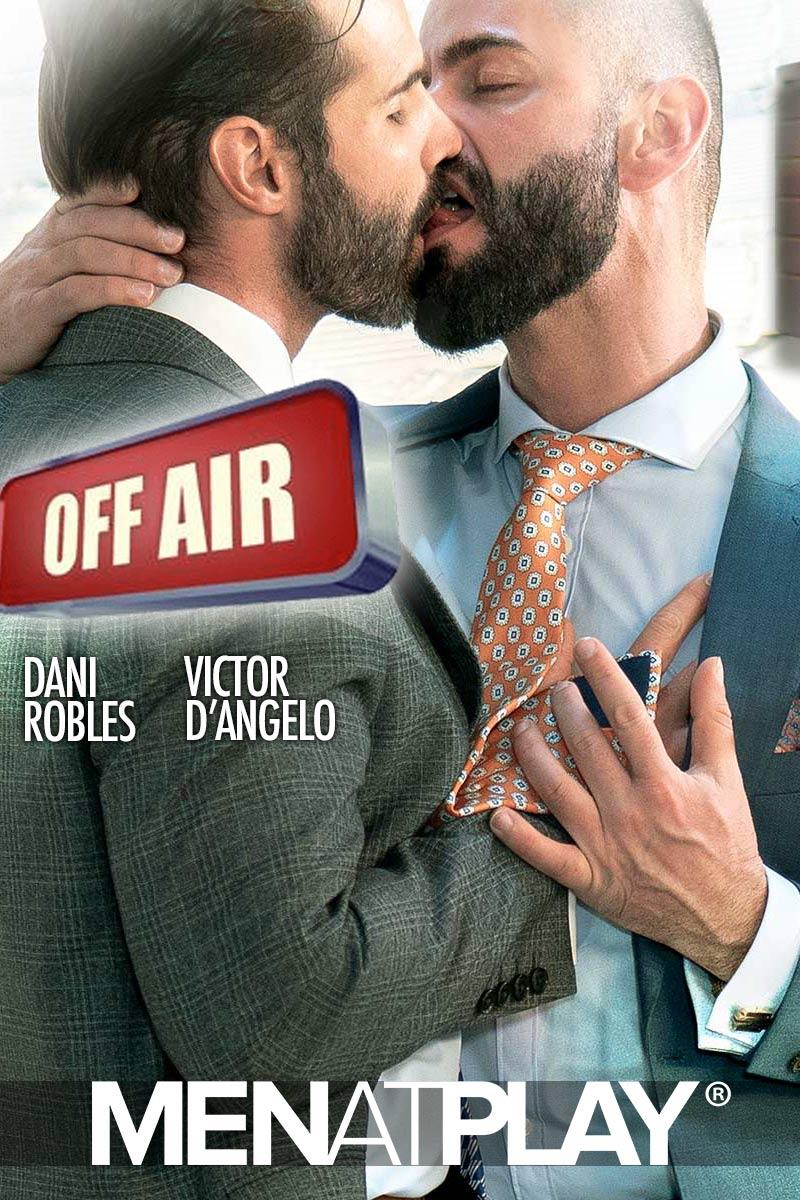 Off Air (Victor D'Angelo Fucks Dani Robles) on MenAtPlay