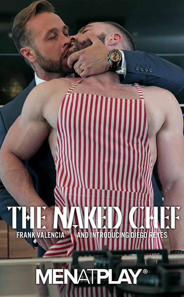 The Naked Chef (Frank Valencia Fucks Diego Reyes) on MenAtPlay