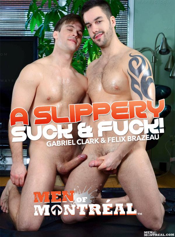 A Slippery Suck & Fuck! (Gabriel Clark & Felix Brazeau) at MenOfMontreal