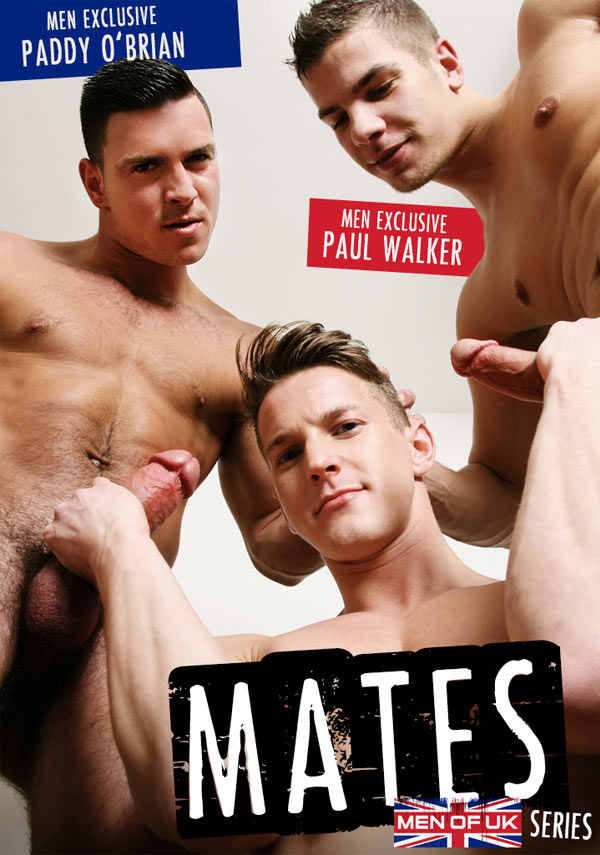 Mates (Paddy O'Brian, Paul Walker & Darius Ferdynand) (Part 3) at Men of UK