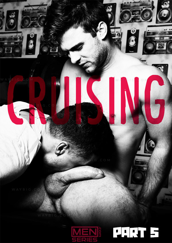 Cruising (Gabriel Clark & Dan Broughton) (Part 5) at Men of UK