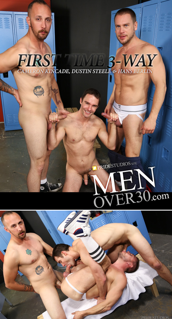 First Time 3-Way (Cameron Kincade, Dustin Steele and Hans Berlin) at MenOver30.com
