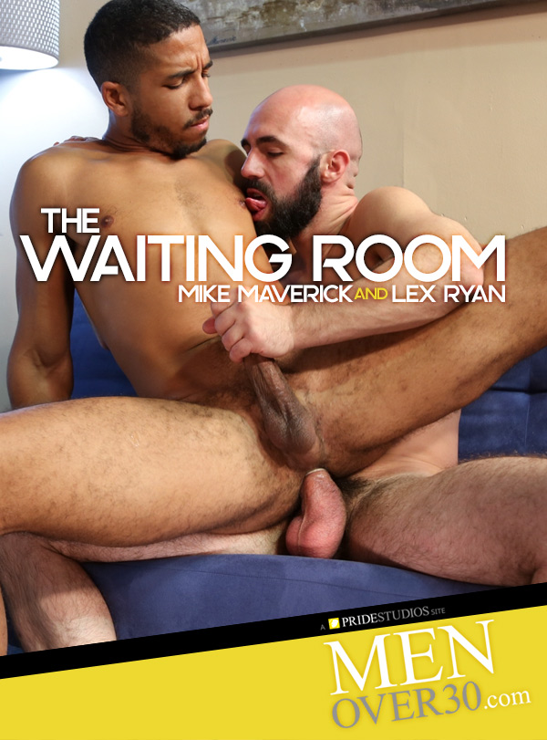 The Waiting Room (Lex Ryan Fucks Mike Maverick) at MenOver30.com