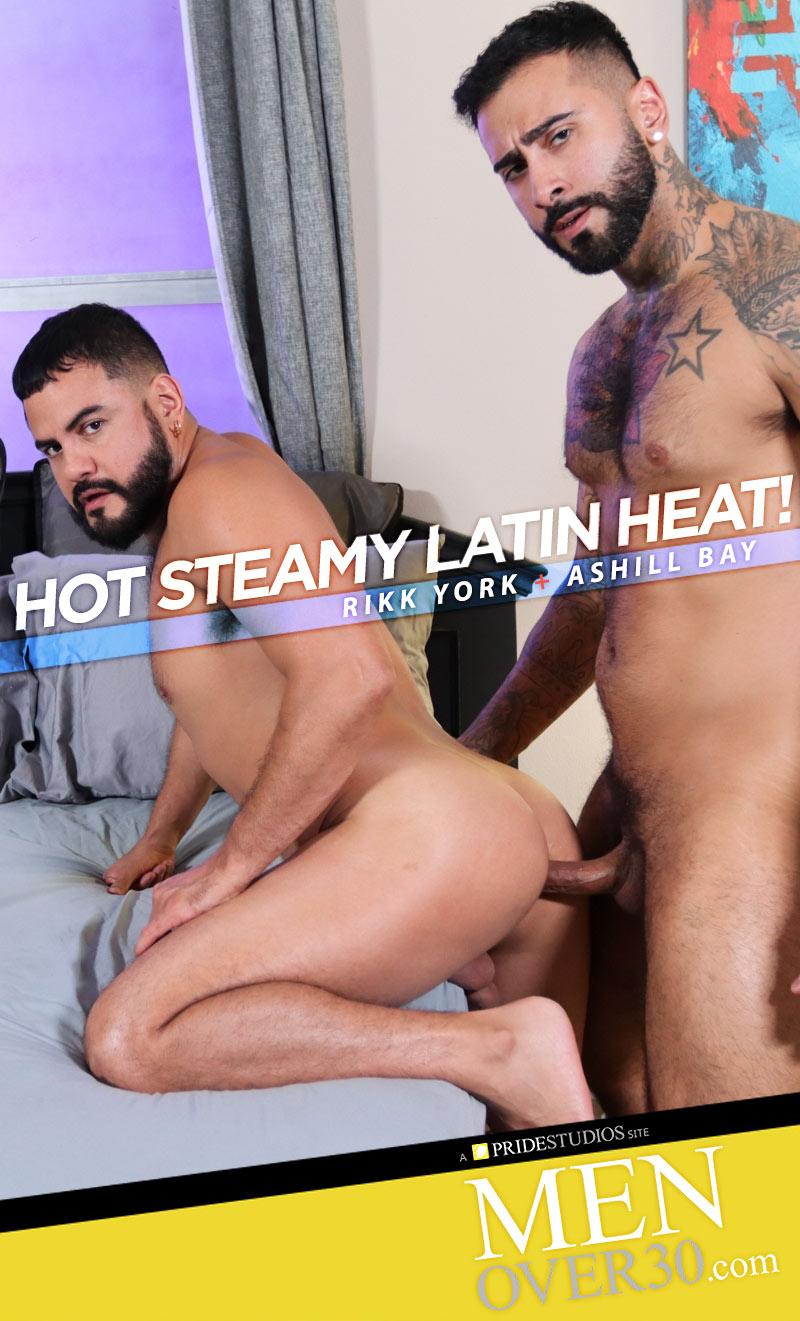 Hot Steamy Latin Heat! (Rikk York Fucks Newcomer Ashill Bay) at MenOver30.com