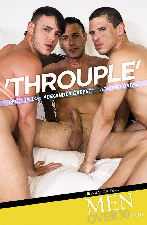 THROUPLE (Alexander Garrett, Rego Bello and Adrian Cortez) at MenOver30.com