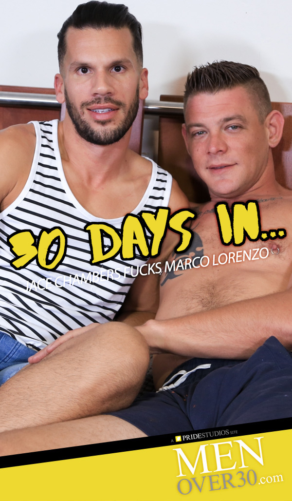 30 Days In... (Jace Chambers Fucks Marco Lorenzo) at MenOver30.com