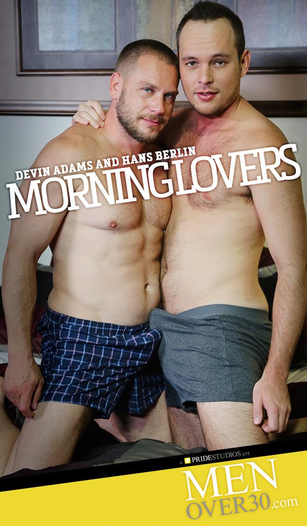 Morning Lovers (Hans Berlin Fucks Devin Adams) at MenOver30.com