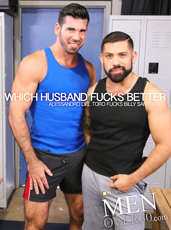 Which Husband Fucks Better (Alessandro Del Toro Fucks Billy Santoro) at MenOver30