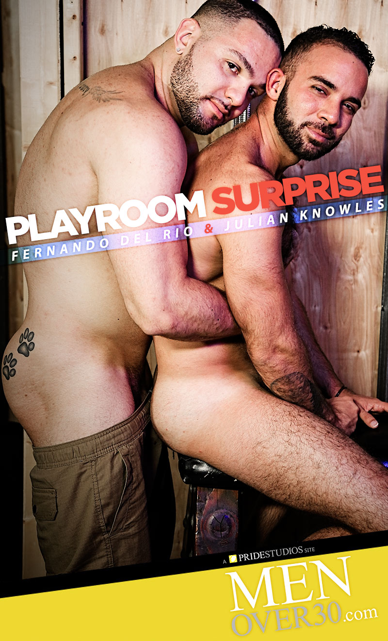 Playroom Surprise (Fernando Del Rio and Julian Knowles) at MenOver30.com