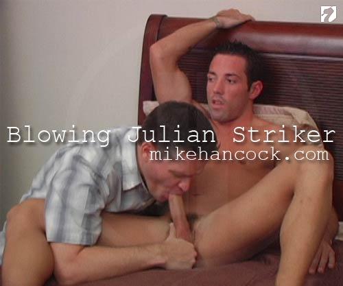 Blowing Julian Striker at MikeHancock
