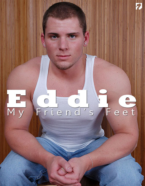 Eddie to My Friend's Feet