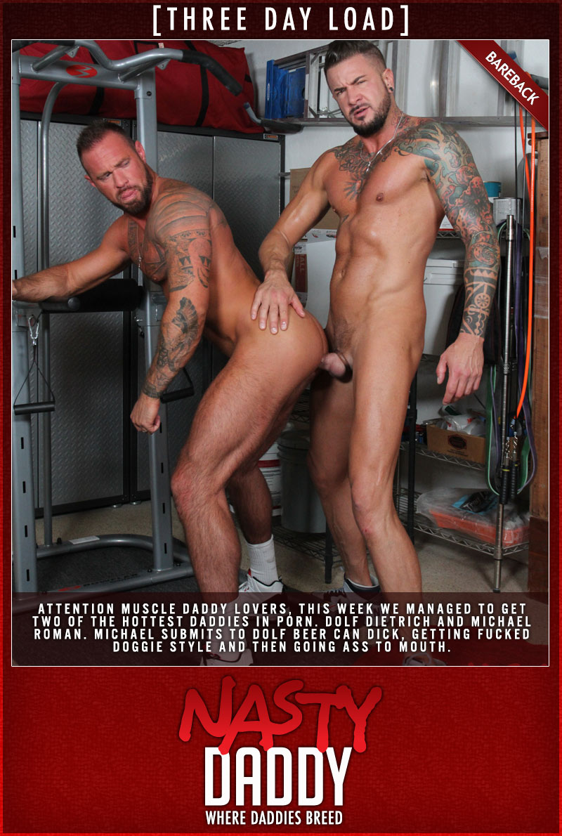 Three Day Load (Dolf Dietrich and Michael Roman) at NastyDaddy