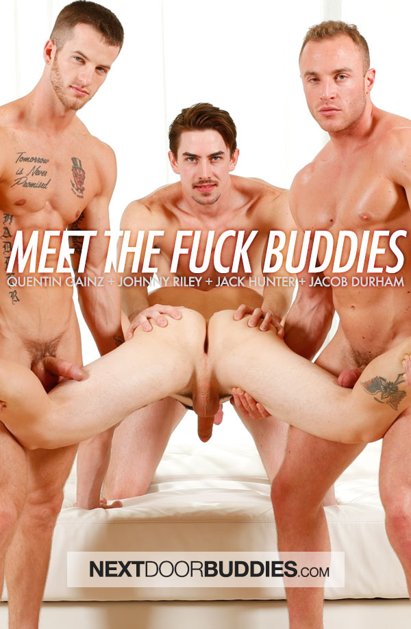 Meet The Fuck Buddies (Quentin Gainz, Johnny Riley, Jack Hunter & Jacob Durham) at Next Door Buddies