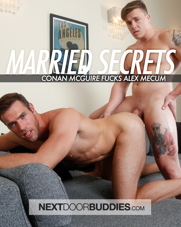 Married Secrets (Conan McGuire Fucks Alex Mecum) at Next Door Buddies