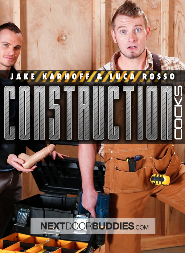 Construction Cock (Jake Karhoff & Luca Rosso) at Next Door Buddies