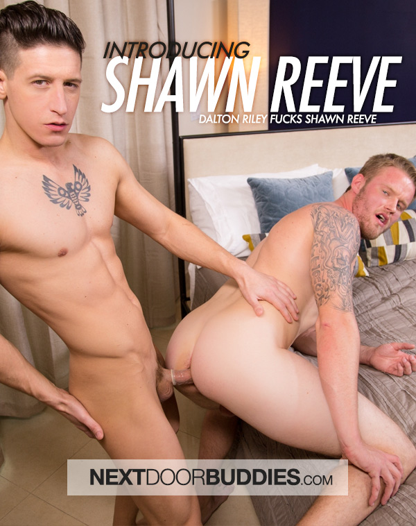 Introducing Shawn Reeve (Dalton Riley Fucks Shawn Reeve) at Next Door Buddies