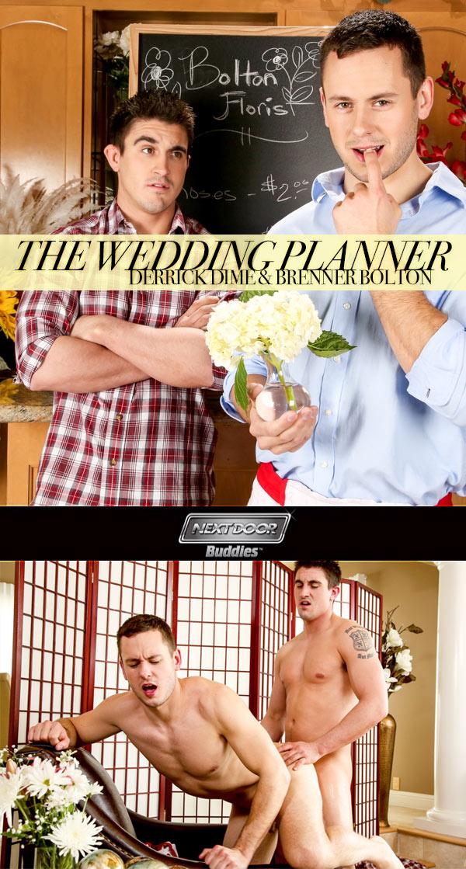 The Wedding Planner (Derrick Dime & Brenner Bolton) (Part 2) at Next Door Buddies