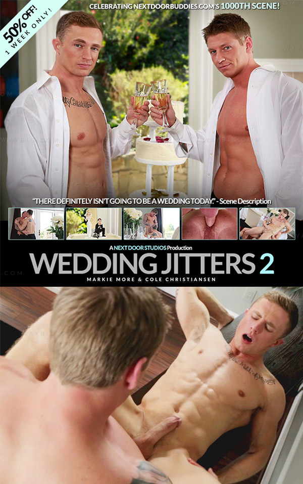 Wedding Jitters (Cole Christiansen & Markie More) (Part 2) at Next Door Buddies