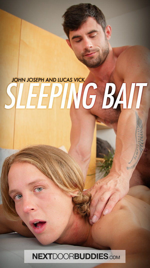 Sleeping Bait (Lucas Vick Fucks John Joseph) (Bareback) at Next Door Buddies