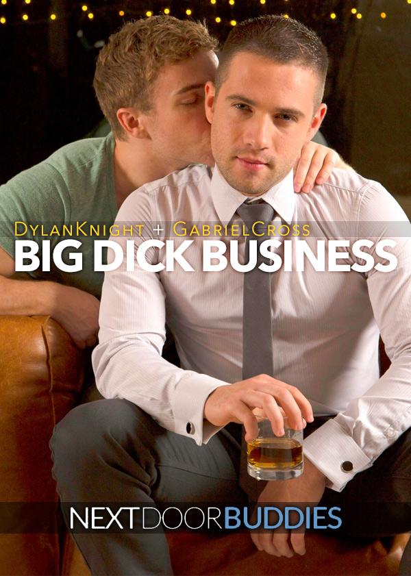 Big Dick Business (Dylan Knight and Gabriel Cross Flip-Fuck) at Next Door Buddies