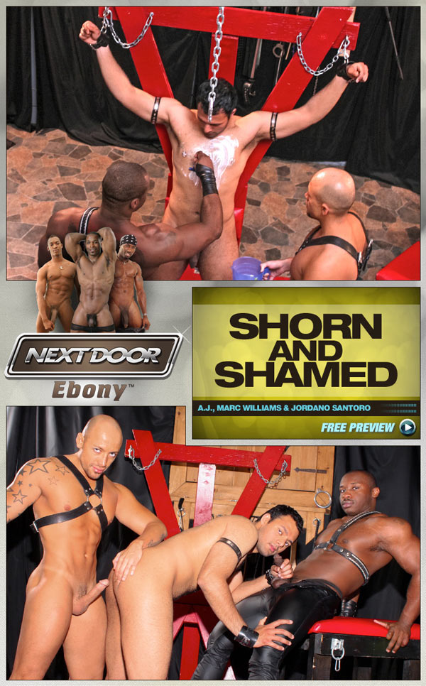 Shorn and Shamed (A.J., Marc Williams & Jordano Santoro) at NextDoorEbony